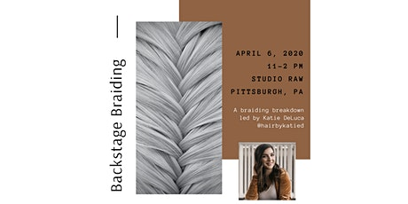 Backstage Braiding with Katie DeLuca @hairbykatied tickets