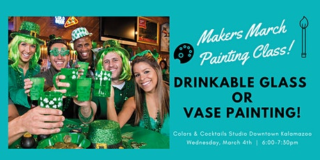 Makers March: Drinkable Glass or Vase Painting Class! tickets