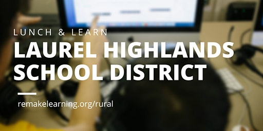 Rural Lunch & Learn: Laurel Highlands School District