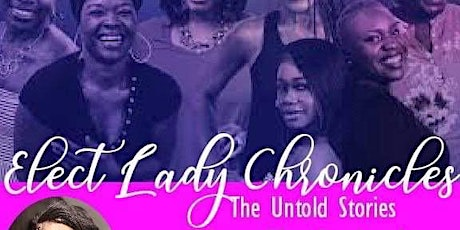 Elect Lady Chronicles Stage Play tickets