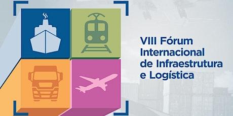 VIII Fórum Internacional de Infraestrutura e Logística ingressos