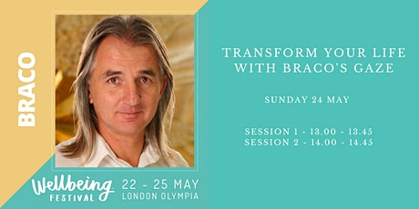 Transform Your Life with  Braco's Gaze  at London Wellbeing Festival tickets