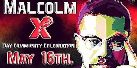 3rd Annual Malcolm X Day Community Celebration tickets