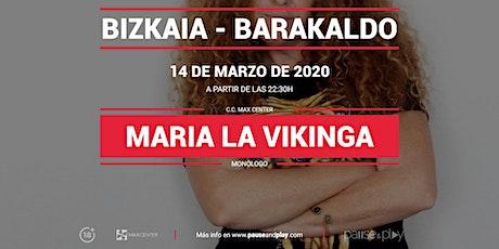 Monólogo María la Vikinga en Pause&Play Max center entradas