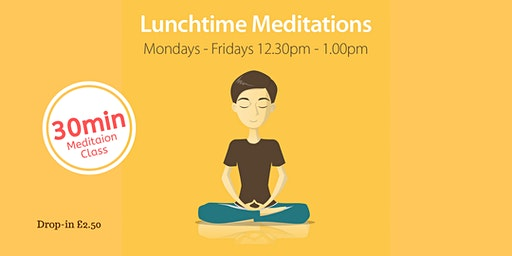 Lunchtime Meditation in the City Centre Mon-Fri 12:30-1pm