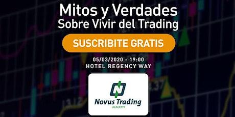 """Conferencia: """"Mitos y verdades sobre vivir del Trading"""" entradas"""