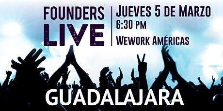 Founders Live Guadalajara boletos