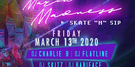 March Madness - Skate N Sip - LATE SKATE tickets