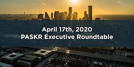 PASKR Executive Roundtable - Houston, TX tickets