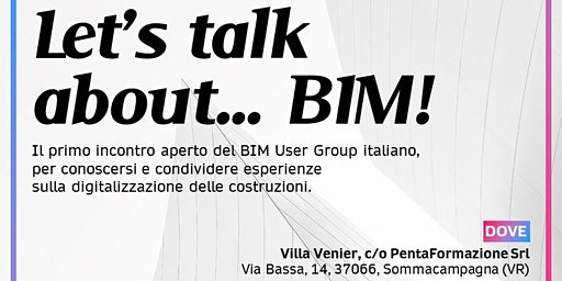 #BUGItaly: Let's talk about...BIM!  - EVENTO RIMANDATO A DATA DA DESTINARSI