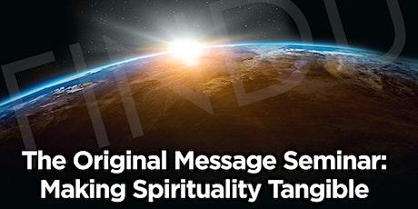 Hearing The Original Message Seminar: Making Spirituality Tangible, Prt. 2: Meditation  tickets