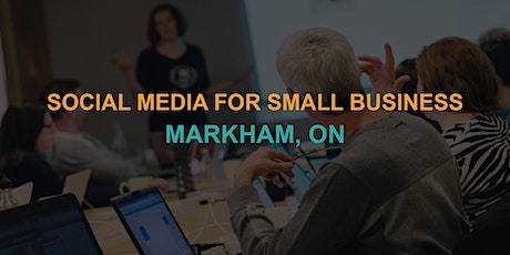 Social Media for Small Business: Markham Workshop tickets