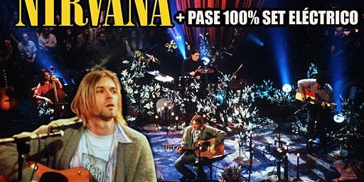 UNPLUGGED IN NEW YORK + PASE 100% ELÉCTRICO RADIOBLEACH TRIBUTO A NIRVANA Y