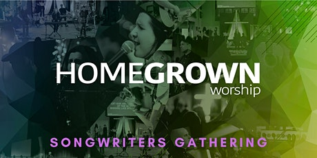 Homegrown Worship - Songwriters Gathering tickets