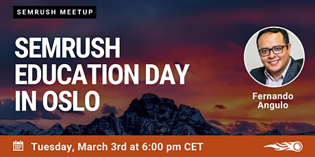 First SEMrush Education Day in Oslo Tickets