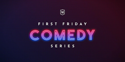 Comedians Uncorked / First Friday Comedy Series