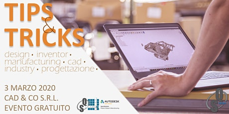 Tips & Tricks | Autodesk Design & Manufacturing Collection | Marzo 2020 biglietti