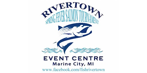 2nd Annual Rivertown Spring Fever Salmon Tournament