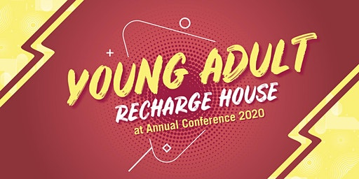 Young Adult Recharge House at Annual Conference 2020