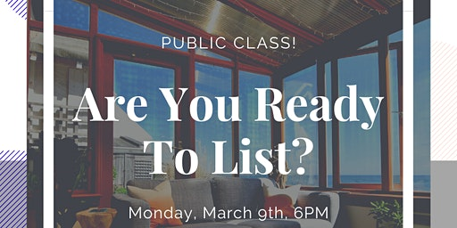 Are You Ready To List?
