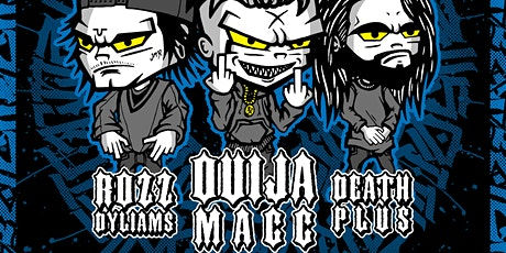 Ouija Macc w/ Rozz Dyliams, Death Plus tickets