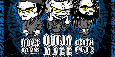 Ouija Macc w/ Rozz Dyliams, Death Plus