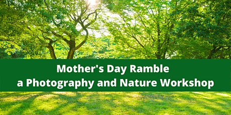 Mother's Day Ramble - a Photography and Nature Workshop tickets