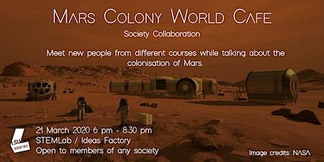 Mars Colony World Café tickets
