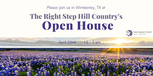 The Right Step Hill Country's Open House