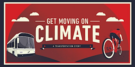 Get Moving on Climate: A Transportation Event tickets