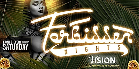 Forbidden Nights ATL | Every Saturday @ Vision Lounge! tickets