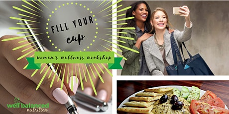 Fill Your Cup Women's Wellness Workshop tickets