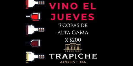 VINO EL JUEVES - TRAPICHE ALTA GAMA entradas