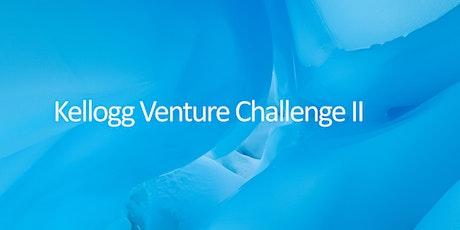 Kellogg Venture Challenge II tickets