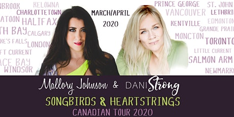 Songbirds and Heartstrings Tour with Dani Strong and Mallory Johnson tickets