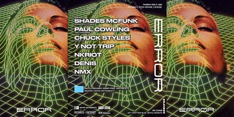 ERROR LA: Paul Cowling, NKRIOT, DENIS, Shades McFunk, Chuck Styles and More tickets