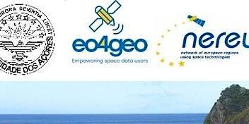 EO4GEO  Workshop: EO/GI Skills development  in the Azorean Ecosystem