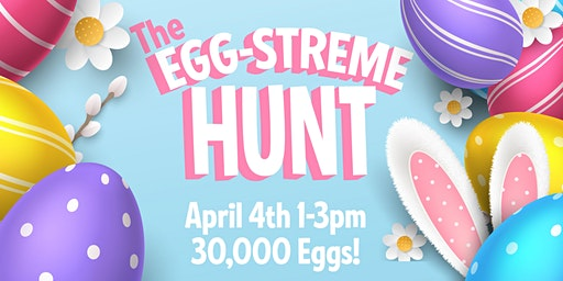 The 3rd Annual Egg-Streme Hunt