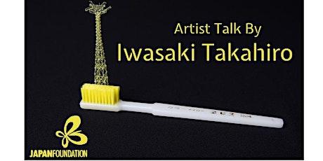 Artist Talk By Iwasaki Takahiro tickets