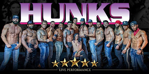 HUNKS The Show at The Hangar 33 (Level Plains, AL)