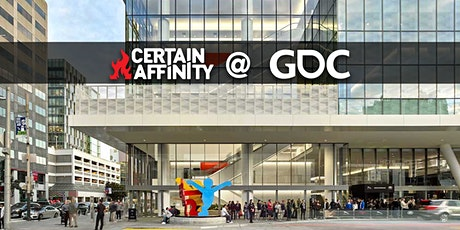 Certain Affinity @ GDC 2020 tickets