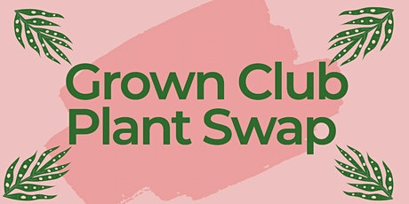 Grown Club Plant Swap tickets