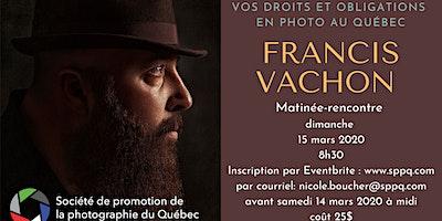 Matinée-rencontre- 15 mars  2020 – Francis Vachon