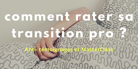 Comment rater sa transition pro ? tickets