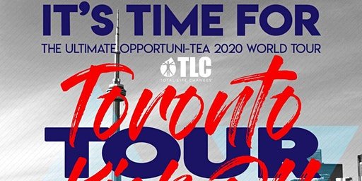 The Ultimate Opportuni-Tea World Tour - Toronto Kick Off Event