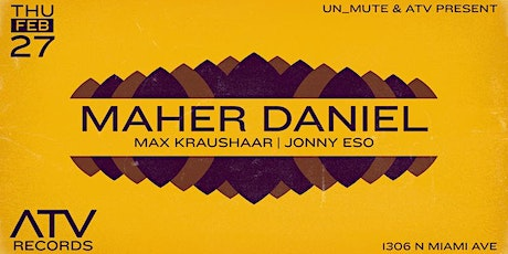 Maher Daniel by Un_Mute & ATV tickets