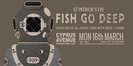 FISH GO DEEP tickets