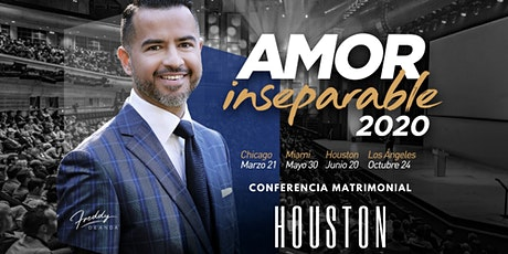 Houston  2020 - Amor Inseparable entradas