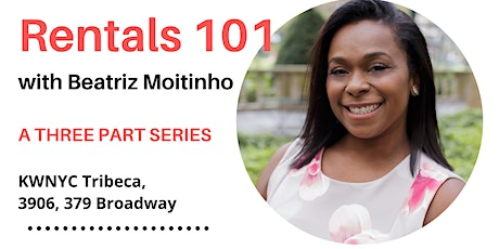 Rentals 101 with Beatriz Moitinho (3 Part Event) tickets