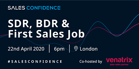 Sales Confidence & Venatrix - [SDR, BDR and First Sales Job Only] B2B SaaS Sales Talks - London tickets